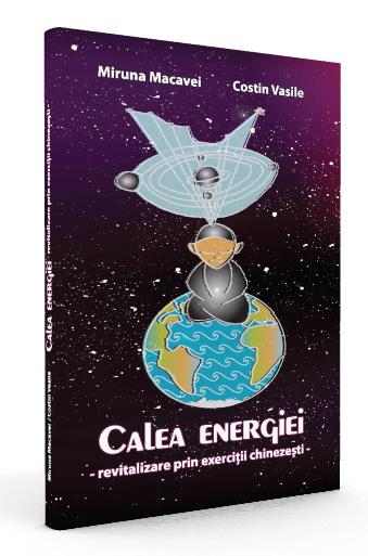 "carte-chi-kung-CaleaEnergiei-MirunaMacavei-CostinVasile"" width="